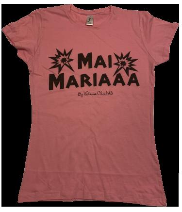T-Shirt Mai Mariaa by Valeria Chiodelli Rosa
