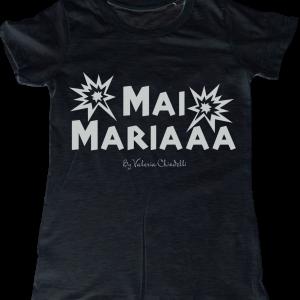Mai Mariaaa - T-Shirt Nera